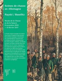 Scènes de chasse en Allemagne : Rayski-Baselitz