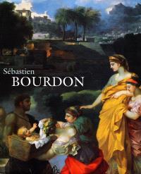 Sébastien Bourdon (1616-1671) : catalogue de l'exposition tenue à Montpellier, Musée Fabre, 4 juillet-15 octobre 2000, puis à Strasbourg, Musée des beaux-arts, 27 octobre 2000-4 février 2001