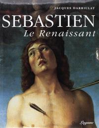 Sébastien, le renaissant