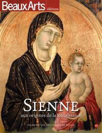 Sienne, aux origines de la Renaissance : au Musée des beaux-arts de Rouen