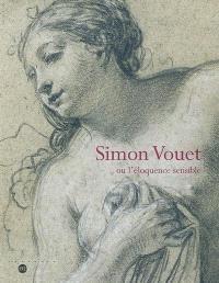 Simon Vouet ou L'éloquence sensible : dessins de la Staatsbibliothek de Munich : exposition, Nantes, Musée des beaux-arts, 5 déc. 2002-20 févr. 2003