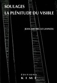 Soulages, la plénitude du visible