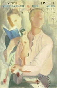 Spectateur des arts : écrits sur la peinture : 1924-1969
