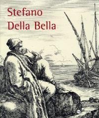 Stefano Della Bella : exposition, Cabinet des estampes du musée des beaux-arts de Caen, 3 juil.-5 oct. 1998