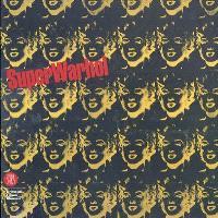 Super Warhol : exposition, Monaco, Grimaldi forum Monaco, 16 juillet-31 août 2003