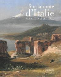 Sur la route d'Italie : peindre la nature d'Hubert Robert à Corot : le goût d'un collectionneur