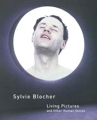 Sylvie Blocher : living pictures and other human voices : videos 1992-2002