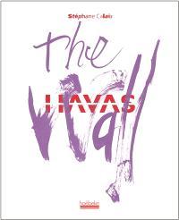 The wall : Havas
