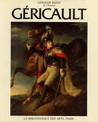 Théodore Géricault : étude critique, documents et catalogue raisonné. Volume 1, L'Homme : biographie, témoignages et documents