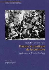 Théorie et pratique de la peinture : Sandrart et la Teutsche Academie