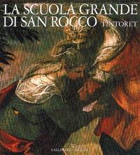 Tintoret, la Scuola Grande di San Rocco
