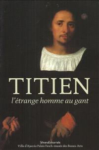 Titien : l'étrange homme au gant