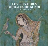 Trésors inconnus : les fresques de Bundi au Rajasthan