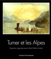 Turner et les Alpes : exposition, Fondation Pierre Gianadda, 5 mars-6 juin 1999