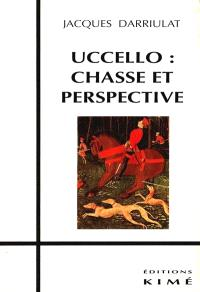 Uccello : chasse et perspective