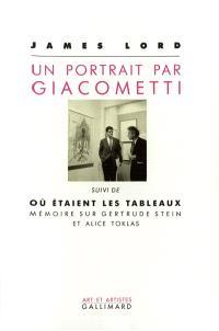 Un portrait par Giacometti; Ou étaient les tableaux : mémoire sur Gertrude Stein et Alice Toklas