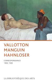 Vallotton, Manguin, Hahnloser : correspondance, 1908-1928