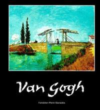 Van Gogh : exposition, Martigny, Fondation Gianadda, 21 juin-26 nov. 2000