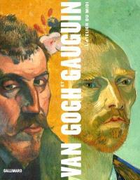 Van Gogh et Gauguin : l'atelier du Midi : exposition, Chicago, Art Institute, 22 sept. 2001-13 janv. 2002 ; Amsterdam, Van Gogh museum, 9 févr.-2 juin 2002