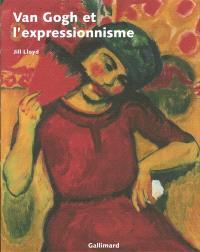 Van Gogh et l'expressionnisme : exposition, Amsterdam, Van Gogh Museum, 24 nov. 2006-4 mars 2007, New York, Neue Galerie, 23 mars-2 juil. 2007
