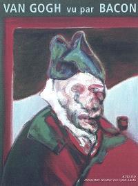 Van Gogh vu par Bacon : exposition, Arles, Hôtel de Luppé, été 2002
