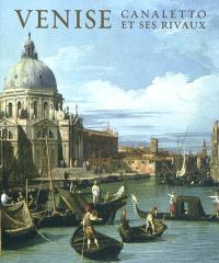 Venise : Canaletto et ses rivaux