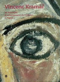 Vincenc Kramar : un théoricien et collectionneur du cubisme à Prague