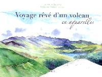 Voyage rêvé d'un volcan en aquarelles
