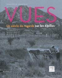 Vues : un siècle de regards sur les Alpilles