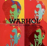 Warhol : miroir du grand monde