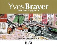 Yves Brayer, peintre et voyageur