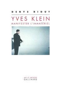 Yves Klein, manifester l'immatériel
