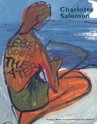 Charlotte Salomon : vie ? ou théâtre ?