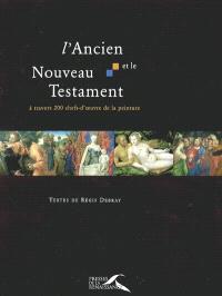 L'Ancien et le Nouveau Testament à travers 200 chefs-d'oeuvre de la peinture