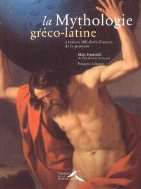 La mythologie gréco-latine : à travers 100 chefs-d'oeuvre de la peinture