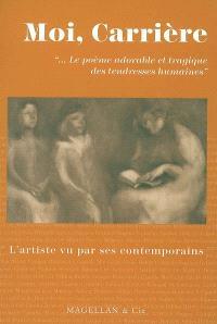 Moi, Carrière : le poème adorable et tragique des tendresses humaines
