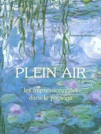Plein air : les impressionnistes dans le paysage