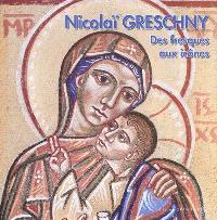 Nicolaï Greschny : des fresques aux icônes