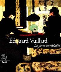 Edouard Vuillard, la porte entrebâillée