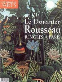 Le Douanier Rousseau : jungles à Paris