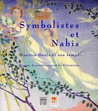 Symbolistes et Nabis, Maurice Denis et son temps : dix ans d'enrichissement du patrimoine