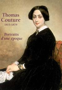 Thomas Couture (1815-1879) : portraits d'une époque : exposition, Senlis, Musée de l'Hôtel de Vermandois, 26 sept. 2003-5 janv. 2004