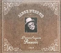 Album d'une vie : Pierre-Auguste Renoir