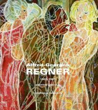 Alfred-Georges Regner, peintre-graveur (1902-1987) : catalogue raisonné : catalogue raisonné