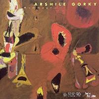 Arshile Gorky : hommage : exposition, Paris, Centre Pompidou, Musée national d'Art moderne ; Centre culturel Calouste Gulbenkian, 2 avr.-4 juin 2007