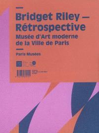 Bridget Riley : rétrospective : exposition, Paris, Musée d'art moderne de la Ville de Paris, 12 juin-14 septembre 2008