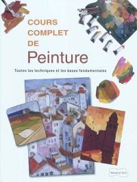 Cours complet de peinture : toutes les techniques et les bases fondamentales