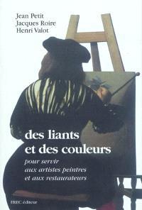 Des liants et des couleurs : pour servir aux artistes peintres et aux restaurateurs