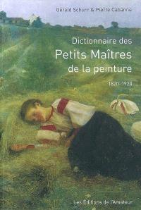 Dictionnaire des petits maîtres de la peinture : 1820-1920