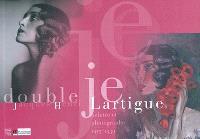 Double je : Jacques-Henri Lartigue, peintre-photographe, 1915-1939